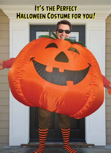 Perfect Costume Funny Goofy Photo Card  A man on a porch wearing a inflatable pumpkin costume on halloween. | halloween costume perfect fart porch candy scary inflate tell If you fart, no one can tell!