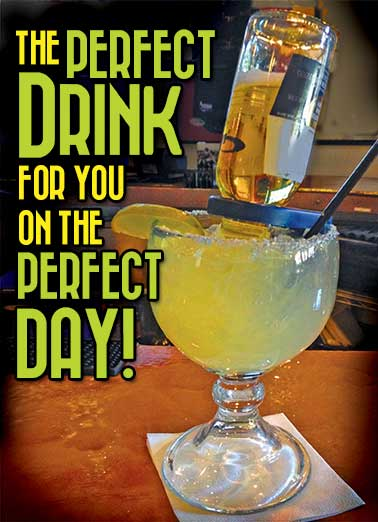 Perfect Drink Funny Margaritas Card For Any Time