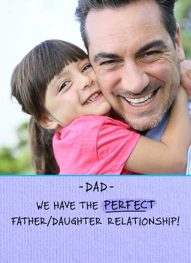 Perfect Father Daughter Funny Father's Day Card Add Your Photo