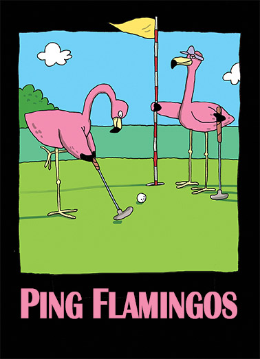 Funny Birthday Card Cartoons Golf, Flamingos, Funny,  Have a great Birthday... No ifs, ands, or Putts.