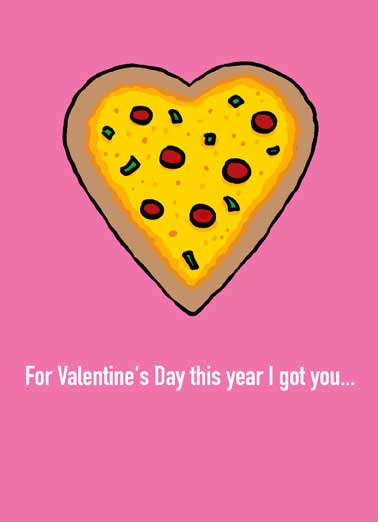 Funny Valentine's Day Card Love Heart Shaped Pizza on a Valentine's Day Card | pizza pie, pepperoni, italian, food, love, cute, pun, husband, wife, boyfriend, girlfriend, spouse, like, pink, deep dish, thin crust, cheese, cheesy, tomato sauce, peppers, pepper, red,, ...a Pizza My Heart.