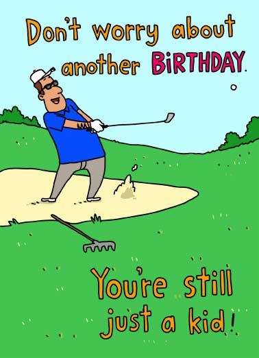 Playing in the Sand Funny Birthday  Cartoons Illustration of a man golfing in a sand trap. | don't worry happy birthday kid playing sand rake golf trap play golfing wedge hat iron driver putter course sunglasses  Must be all that playing in the sand.