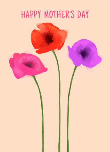 Mother's Day Poppies Funny Mother's Day Card   Hope your Mother's Day blossoms with happiness! | Celebrate Mother's Day by sending your mom a greeting card!  Hope your Mother's Day blossoms with happiness