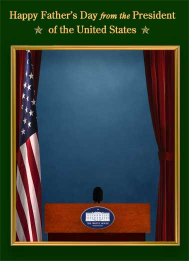 President Photo Funny Father's Day  Golf Presidential Photo Father's Day Card | Trump, Donald, official, podium, speaker, white house, flag, portrait, photograph, studio, lol, joke, Presidential, president, microphone, dad, father's, funny, golf, resort, mar lago Sorry... Guess he was out Golfing at his Resort when the photo was scheduled.