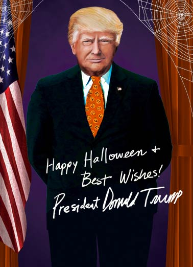 President Trump Halloween Funny Halloween Card  President Trump Halloween Card | Autograph, scary, president, donald, trump, lol, funny, joke, october, spider web, official, signature, holiday  And you thought Halloween was pretty scary.