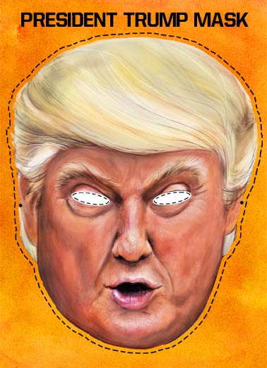 President Trump Mask Funny Halloween   Trump Mask | Make, Halloween, Scary, Again, President, donald, trump, mask, cutout, funny, political, head, humor, costume, politician, wig, hair, face, photo, official, dress-up, freaky  Make Halloween SCARY Again! Happy Halloween