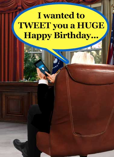 President Tweeting Funny Republican Card  President Tweeting with his little hands | president, donald, trump, funny, tweets, social, media, office, smart, phone, twitter, rant, commander, in chief, window, texting, selfie, fun, tech, dc, republicans  ...But my little hands are tired from all that other tweeting!