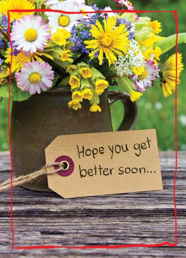 Pretty AWesome Funny Get Well Card  Flowers and a card saying that I hope you get better soon. |flowers flowers yellow pink floral awesome card get well soon  ...Although you were pretty awesome to begin with.