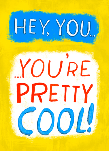 "Pretty Cool Funny Birthday   Send a wish with this awesome ""You're Pretty Cool"" Birthday card or Ecard to put a smile on someone's face today."