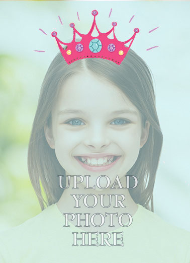 Funny Simply Cute Card  Princess, Crown, Fairy Tale, Tiara, Daughter, Party, Cute,  Happy Birthday to a Princess now and always!
