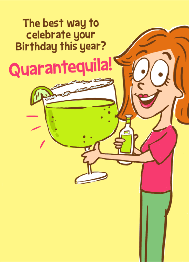 Quarantequila Funny Birthday Card For Her Shelter in Place with some Quarantequila!  Send someone a special personalized greeting card today for their birthday! | social distancing quarantine happy drinking funny shelter in place celebration It's your birthday, bottom's up!