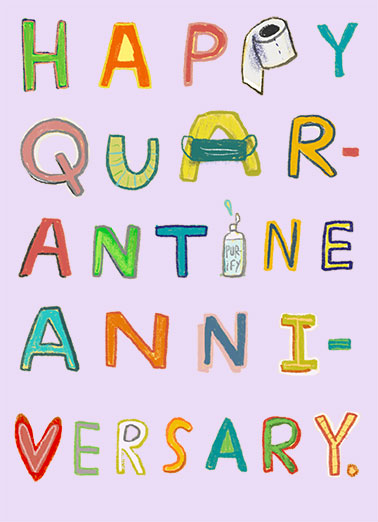 "Quarantine Anniversary Funny Quarantine Card  Say ""Happy Quarantine Anniversary"" with this sweet, whimsical lettering wish that can be sent as a print card or ecard on CardFool.  Stay In and Celebrate!"