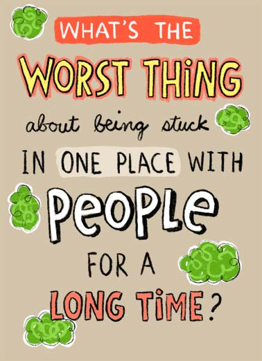 Quarantoots Funny Work from Home Card  What's the worst thing about being stuck in one place with people for a long time? Quarantoots. | worst thing being stuck quarantine one place social distancing distance covid cornovirus virus fart smell bad happy birthday gas illustration cloud toot  Quarantoots (Hope your Birthday is a gas)