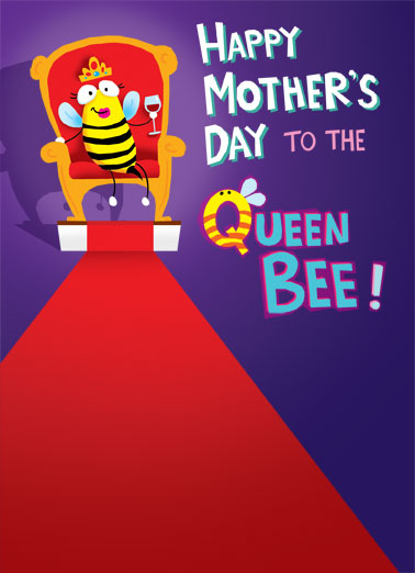 Queen Bee Funny Mother's Day Card Cartoons A queen bee drinking wine while sitting on a throne. | wine crown queen bee mom mother mother's day wing wings sit throne honey cartoon illustration  Have a honey of a mother's day!