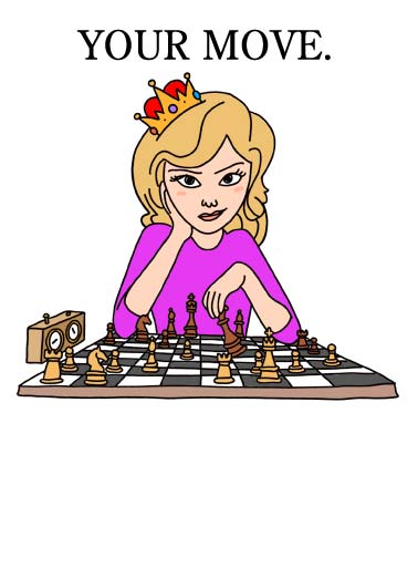Queen Today Funny Birthday Card Funny An illustration of a woman with a crown and a chess set. | queen today happy birthday crown cartoon illustration chess clock piece knight bishop rook king pawn television gambit board game master move You're the QUEEN today!
