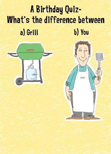 Quiz Funny Jokes  Birthday A illustration of a gas grill and a man- asking what is the difference. | difference grill gas propane spatula apron chef cook quiz cartoon illustration birthday eventually The Grill will eventually run out of gas.