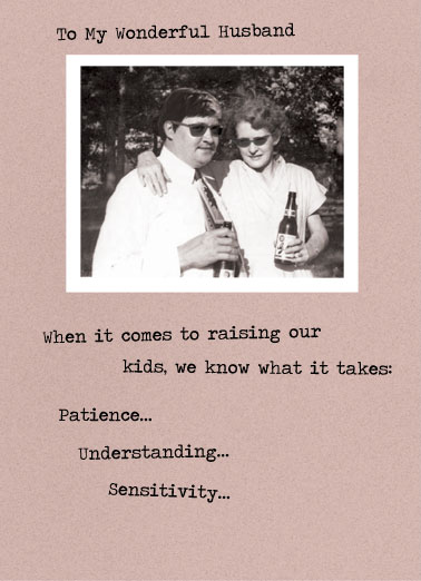 Raising Kids Funny Father's Day  From Wife A retro picture of a man and woman drinking beer. | wonderful husband raising kids patience understanding sensitivity beer beers happy father's father day Lots and lots of beers...