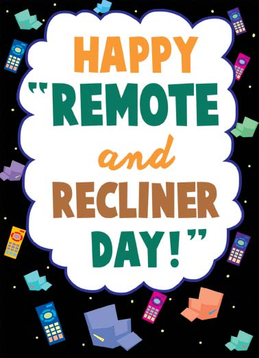 "Recliner Day Funny Father's Day Card  Happy ""remote and recliner"" day. 