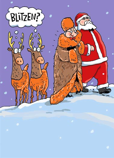 Reindeer Coat Funny Christmas Card  Where's Blitzen? | blitzen, reindeer, santa, mrs. claus, hide, deer, hunting, fun, cartoon, christmas, north pole, winter, wonderland, snow, warm, robe, leather  Hope you're all wrapped up in the warmth of Christmas.