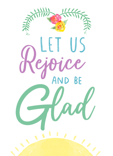 "Rejoice and Be Glad Funny Easter Card  Send a wish with this sweet ""Rejoice and Be Glad"" Easter card or Ecard to put a smile on someone's face today."