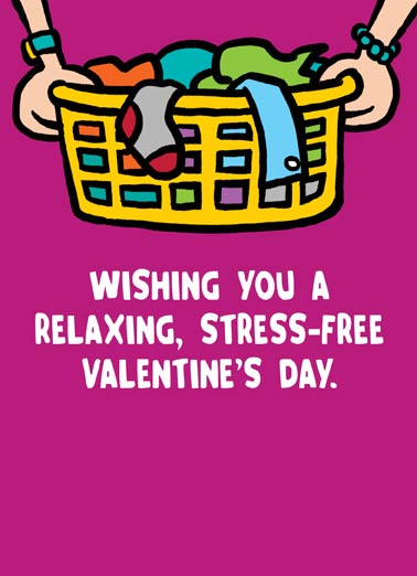 Relaxing Valentine's Day Funny For Friend Card Valentine's Day Say Happy Valentine's Day with this greeting card for an overworked mom, wife, or girlfriend. Personalize and send a (Valentine's Day) wish with same-day mail and free first-class postage (Do I have a sense of humor or what!?)