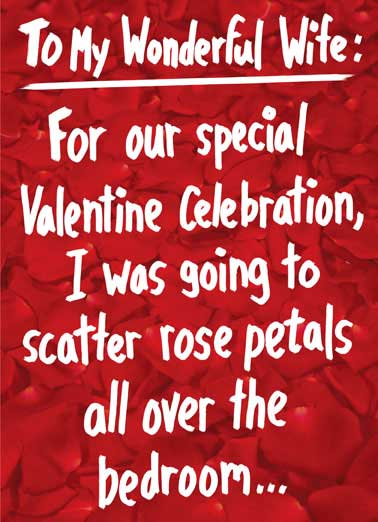 Funny Valentine's Day Card Love , But I know how much you hate it when I leave stuff all over the floor.