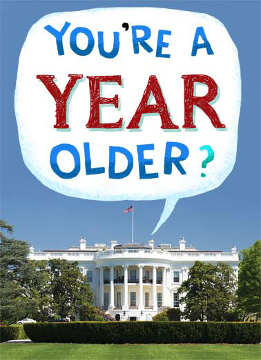 Funny Funny Political   The president bemoans the fact that you are a year older | year older white house republican democrat birthday sad oval office , sad