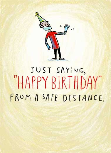 Safe Distance Funny Quarantine Card  Say Happy Birthday from a safe distance! Keep your social distancing with this fun and sweet Birthday card. Happy Birthday from too far away.