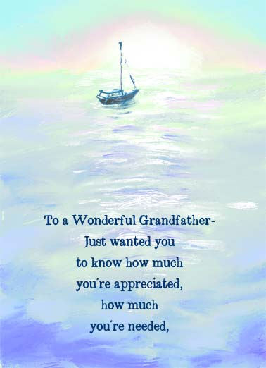 Sailboat (GD) Funny Father's Day  Love To a Wonderful Grandfather- just wanted you to know how much you're appreciated, how much you're needed, but mostly how much you're loved. | great dad wanted appreciated ocean sail boat sailboat love loved happy father's day need needed grandfather illustration  And you are so loved!
