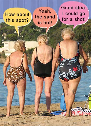 Sand Hot Funny Old Ladies Card    It's good to have friends who understand you.  Happy Birthday