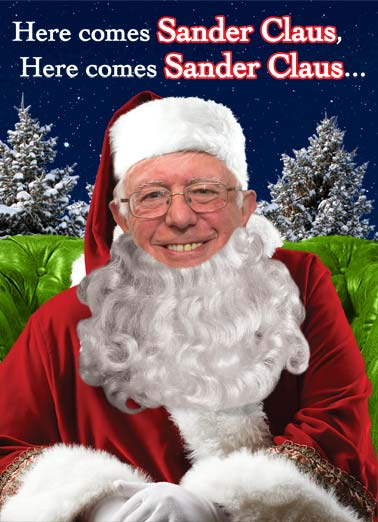 Sander Claus Funny President Donald Trump  Christmas Bernie Bern Sanders Santa Claus winter sleigh beard night stars trees pine winter political holiday season liberal fun funny  Wishing you a liberal amount of fun this holiday season!