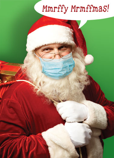 Santa Mask Funny Christmas Card Funny Send someone a personalized greeting card just in time for Christmas! | Santa face mask funny silly quarantine pandemic lockdown have yourself a merry little Christmas   Have yourself a merry little Christmask!