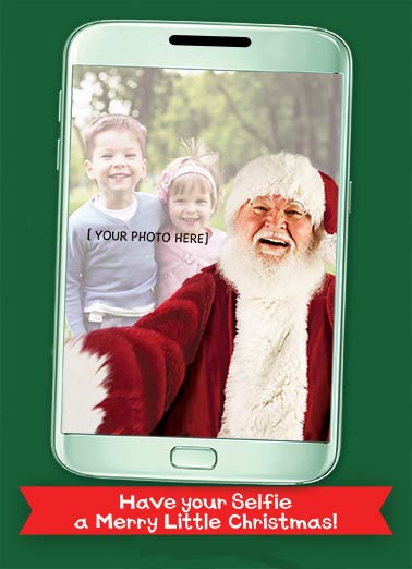 Santa Selfie Card Funny Christmas Card  Add your photo to this card with Santa Claus! | holiday, fun, selfie, picture, upload, smile, cheese, phone, holiday  Hope your Holidays are Picture Perfect!