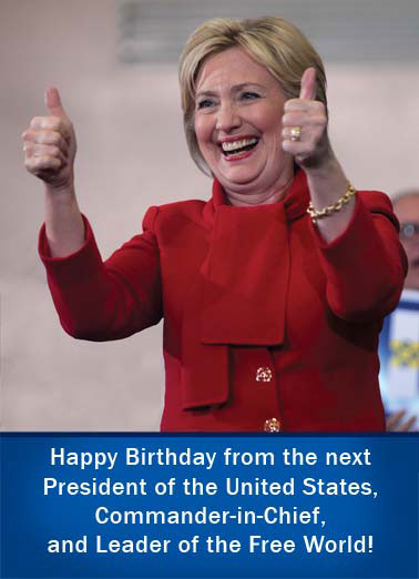 Funny  Card  hillary scare scary clinton thumbs up united states USA commander in cheif leader democrat republican free world white house smile nightmare,  If that doesn't scare you, another birthday shouldn't bother you at all.