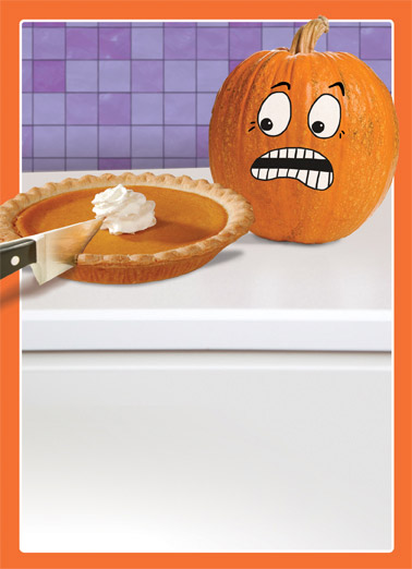 Funny Halloween Card  Pumpkins beware! | pie, pumpkin, jack-o-lantern, cute, food, meme, recipe, humor, treats, dessert, cartoon, halloween, carving, knife,