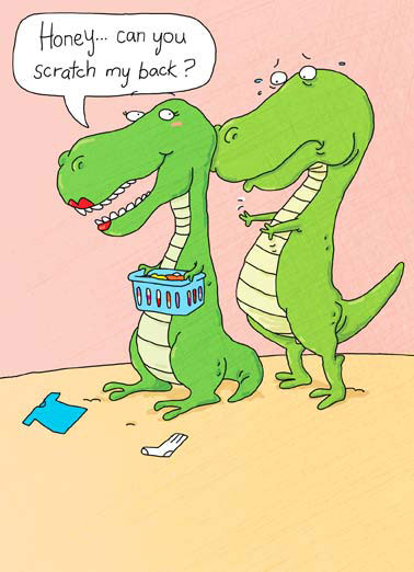 Funny Anniversary   T-Rex Anniversary card | Anniversary, little, arms, scratch, t-rex, tyrannosaur, tyrannosaurus, rex, laundry, couple, husband, wife, back, arms, short, reach, reached, year, honey, You've reached another year together!