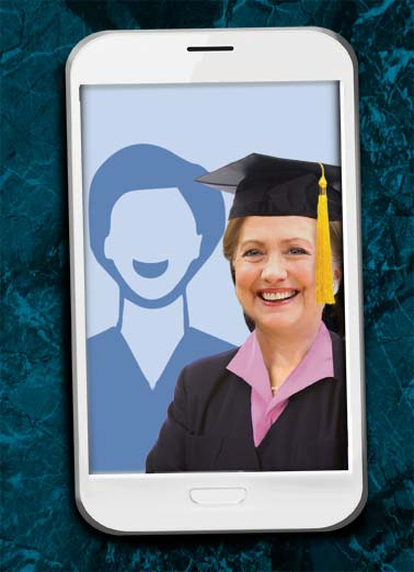 Selfie Hillary Grad Funny Graduation Card Add Your Photo Hillary Clinton woman women Graduation picture perfect cap school photo upload democrat republican president white house congress senate america united states secretary of state  Hope your Graduation is Picture-Perfect!