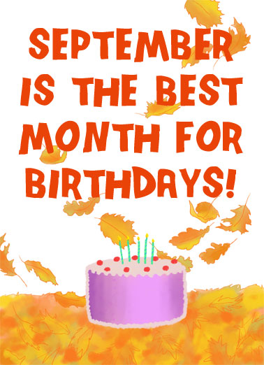 September Best Month Funny Birthday     Because you were born in September and you're the best!
