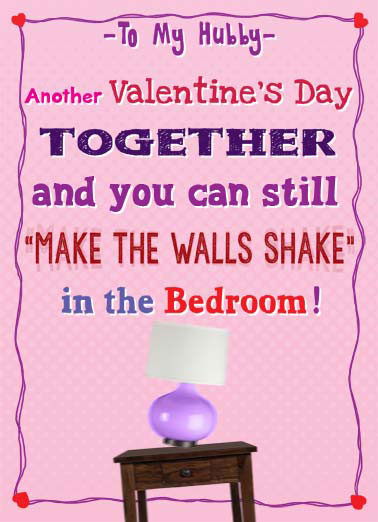 Shake Funny Valentine's Day Card Fart A valentine's day card to a husband who can still make the walls shake in the bedroom. | hubby husband valentine valentine's day bedroom shake love lover sex bed together lamp table And not just when you fart!