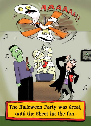 Sheet Fan Funny Halloween Card  The sheet just hit the fan | Ghosts, Funny, Monsters, cartoon, joke, comic, party, halloween, lol, meme, fan, sheet, shit hit the fan, monster mash, hilarious, spooky, vampire, frankenstein, punch bowl