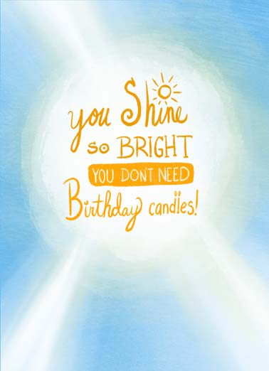 Shine So Bright Funny Birthday Card  You shine so bright you don't need birthday candles, Brightest Wishes for a Happy Birthday!
