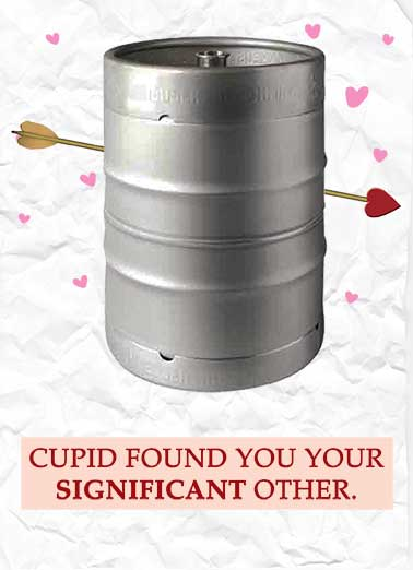 Significant Other Funny Kevin Card Valentine's Day A keg with cupids arrow shot through it | heart hearts valentine valentine's day love red cupid arrow bow love    Happy Valentine's Day