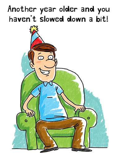Slowed Down Funny Birthday Card Exercise Remote, TV, Fantasy, Football, Sports  You can still press the buttons on the remote with the same speed as someone HALF your age!  Happy Birthday