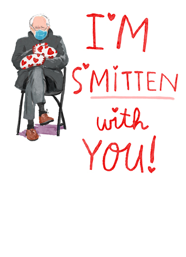 "Smitten Bernie Funny Quarantine Card Valentine's Day Send a wish with this fun ""Smitten Bernie"" Valentine's Day Card or Ecard to put a smile on someone's face today."