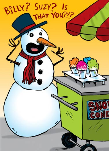 Snow Cone Funny Christmas Card  A snowman stares at a sno cone cart in horror at the thought that he might be seeing the horrific fate of his children. |greeting card, xmas, christmas, santa claus, north pole, winter, frosty, christmas, Wishing you a totally chill Christmas!