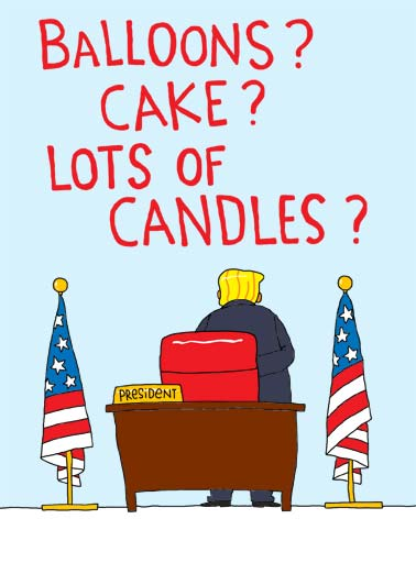 Funny Funny Political   President Trump is amazed at how complicated birthdays can be. | cake balloons candles flag president trump who knew so complicated white house oval office republican democrat birthday, Who knew birthdays could be so complicated?