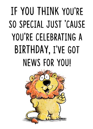 So Special Funny Birthday Card For Her Special Birthday | Critter, character, cute, fun, sweet, kid, special, cartoon, lion, wellington, children, love, loving, playful, heartfelt, relationship, parents, thoughts, wishes, adorable, zoo, lettering You'd be special whether you were celebrating a birthday or not!