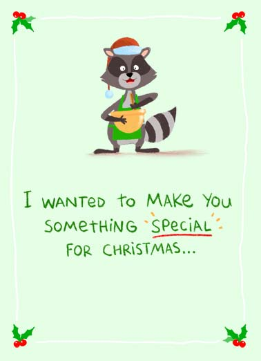 Something Special XMAS Funny Christmas Card  A picture of a raccoon wearing a Santa hat with a bowl saying that they were going to make something special fore you, but you already are special. | critter cartoon illustration bake baking something special raccoon chef hat merry Christmas Santa present cute funny sweet  but you already are something special.