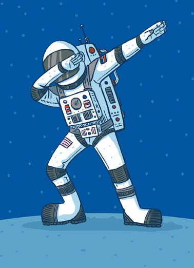 Space Dab Funny Birthday  For Him Astronaut dabbing in space on cool birthday card for husband son or other dude, There's no cooler dude in the universe than you!