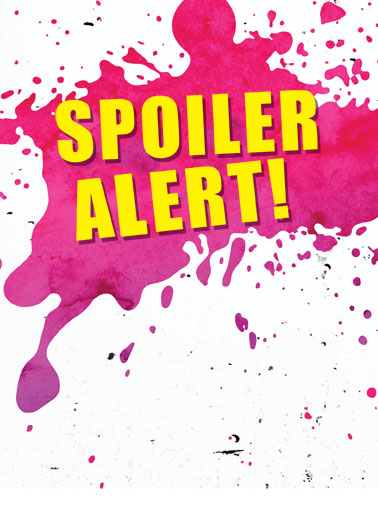 Spoiler Alert Funny Wishes Card Funny A illustration of a splatter of paint with the words 'Spoiler Alert'. | spoiler alert splatter paint illustration open opened gift  You just opened your gift.